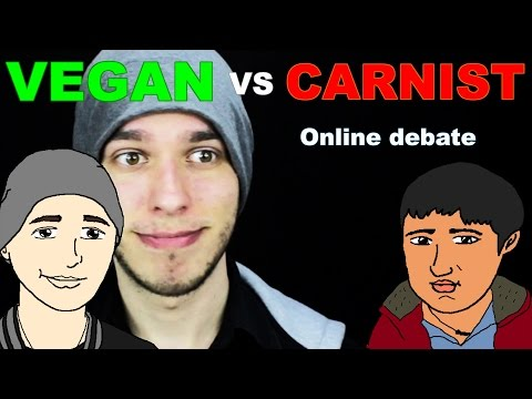 Skype Debate   Vegan vs Carnist (with explanation)