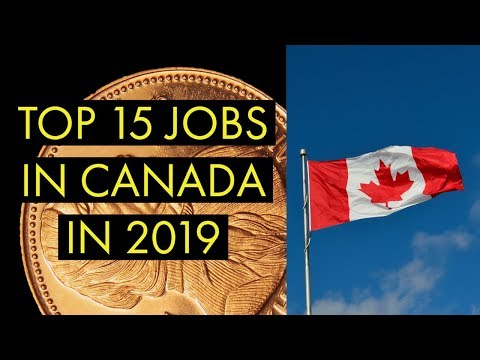 Top 15 jobs in Canada in 2019 I  (apply by links provided )