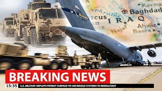 HIGH ALERT: U.S. Military Deploys Patriot Missile-Systems to Middle East