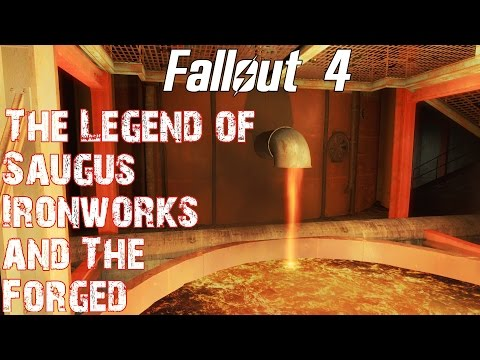 Fallout 4- The Legend of Saugus Ironworks and The Forged