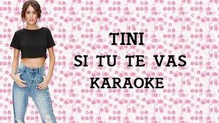 TINI - Si tu te vas - Karaoke Version - Letra
