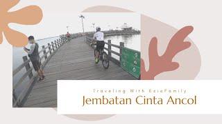 Jembatan Cinta Ancol / Love Bridge | Tempat Asik Pantai Jakarta Buat Nongkrong, Olahraga, Sepedahan