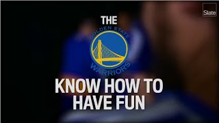 The Golden State Warriors Know How to Have Fun