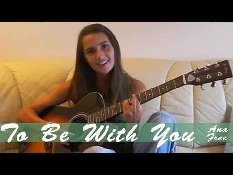 To Be With You - Mr. Big cover by Ana Free