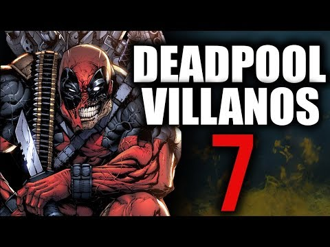 7 VILLANOS de DEADPOOL l TOP