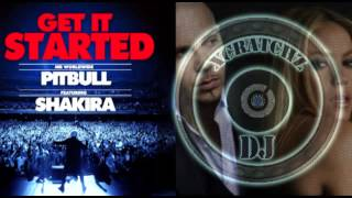 Pitbull Ft Shakira - Get It Started [Xcratchz DeeJay House Remix]