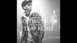 Tyga Ft. Travis McCoy - Coconut Juice (Fvllweather Trap Remix)