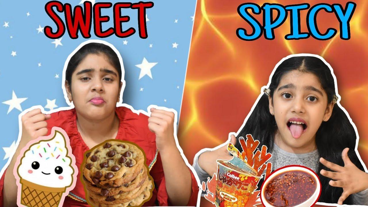 SWEET VS SPICY FOOD CHALLENGE !!