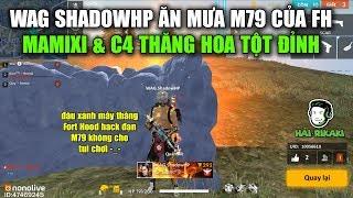 Free Fire | WAG ShadowHP Hứng Cơn Mưa M79 Của FH - Mamixi và C4 Thăng Hoa Tuyệt Đỉnh | Rikaki Gaming