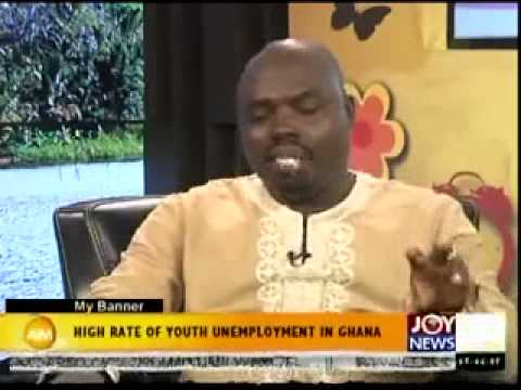 HIGH RATE OF UNEMPLOYMENT IN GHANA-MY BANNER ON JOYNEWS (19-3-14)