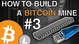 Networking Gear Install - Episode 3 - How to Build a Bitcoin Mine From Start to Finish