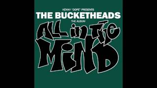The Bucketheads - Come And Be Gone