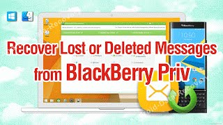 How to Recover Lost or Deleted Messages from BlackBerry Priv