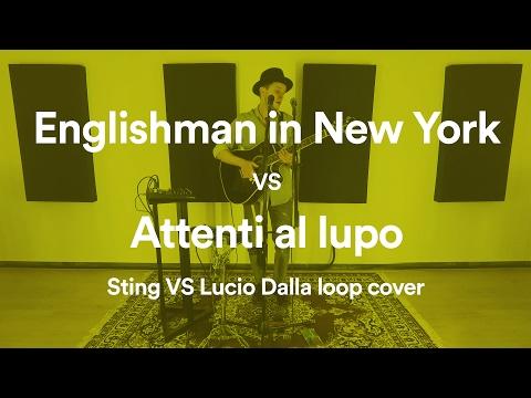Sting VS Lucio Dalla – Englishman in New York VS Attenti al lupo (live & loop cover)