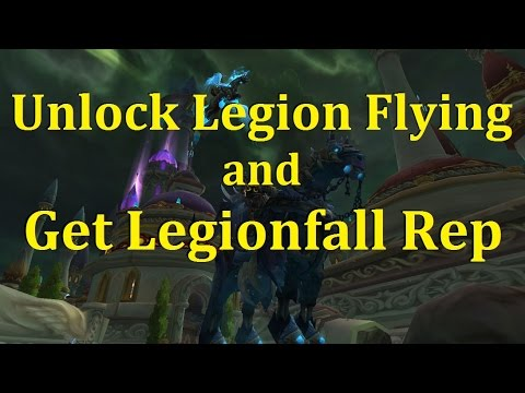 Unlock Legion Flying on Broken Isle - Armies of Legionfall Rep 7.2