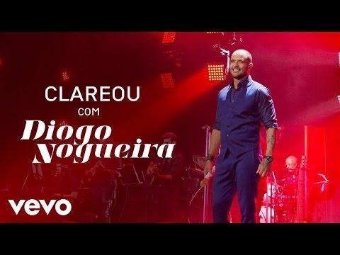 Diogo Nogueira - Clareou (Ao Vivo)