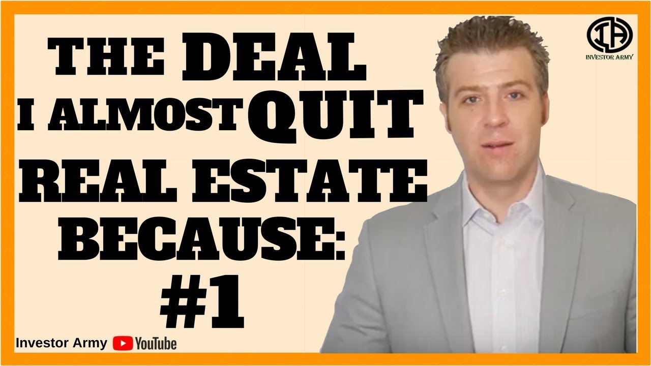 The Deal I Almost Quit Real Estate Because: #1