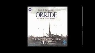 ORKİDE - TAMBUR UŞŞAK TAKSİM SAZ ESERLERİ VE SEMAİ PEŞREVLERİ (Turkish Classical Music)