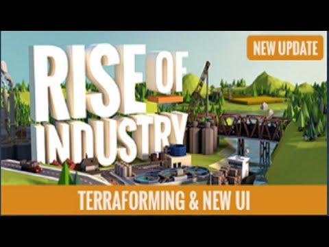Rise of Industry - UI Updates, Terraforming and Free Camera Mode!