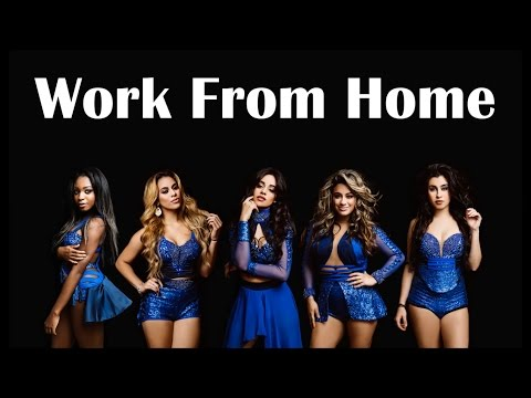 Fifth Harmony ~ Work From Home ft Ty Dolla $ign ~ Lyrics