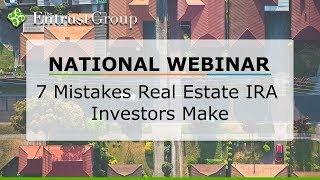7 Mistakes Real Estate IRA Investors Make - Video Image