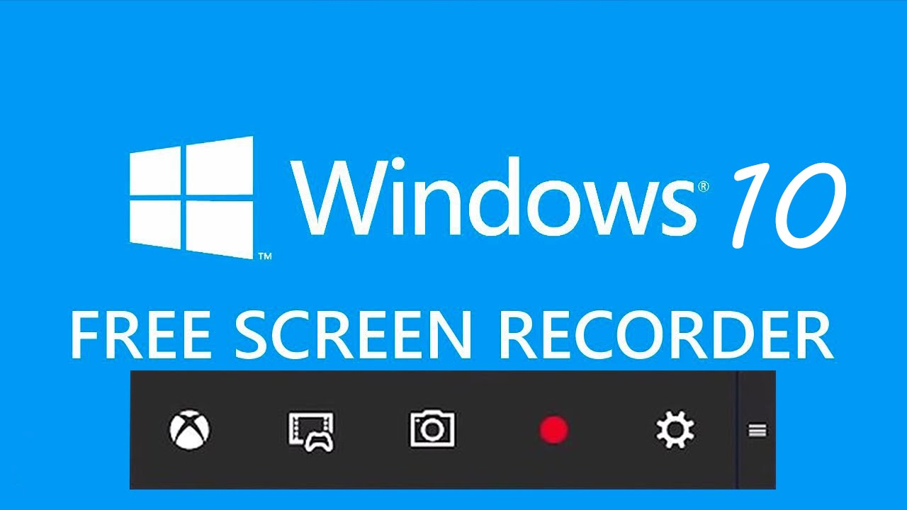 Windows 10 free screen recorder