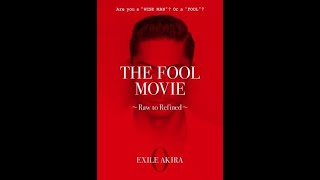 EXILE AKIRA / DVD「THE FOOL MOVIE ~Raw to Refined~」TEASER