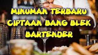 Minuman terbaru. Ciptaan bang BLEK PRO BARTENDER
