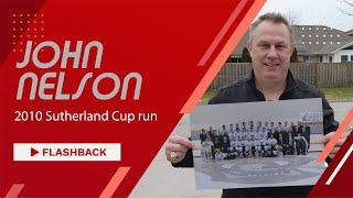 John Nelson, 2010 Sutherland Cup run