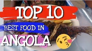 Top 10 Angola Food and Angola Traditional Food You Must Eat.