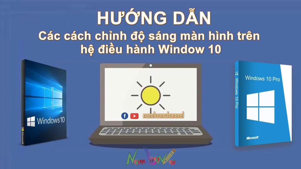 Cách chỉnh độ sáng màn hình Latop chạy Window 10 | Namloan ✔️