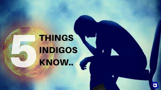 5 Things Only Indigos Know