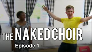 The Naked Choir with Gareth Malone - Episode 1