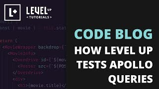 How Level Up Tests Apollo Queries - Level Up Code Blog