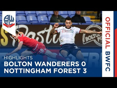HIGHLIGHTS | Bolton Wanderers 0-3 Nottingham Forest