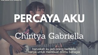 Download lagu Percaya Aku Chintya Gabriella [ Lirik ] Tami Aulia Cover