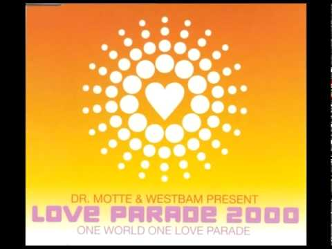 Dr. Motte & Westbam - One World One Love Parade (Love Parade 2000) [Official Mix]