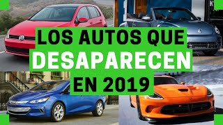 Los AUTOS que DESAPARECEN en el 2019 | Motoren Mx