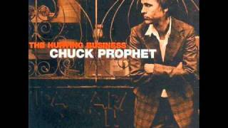 Watch Chuck Prophet I Couldnt Be Happier video