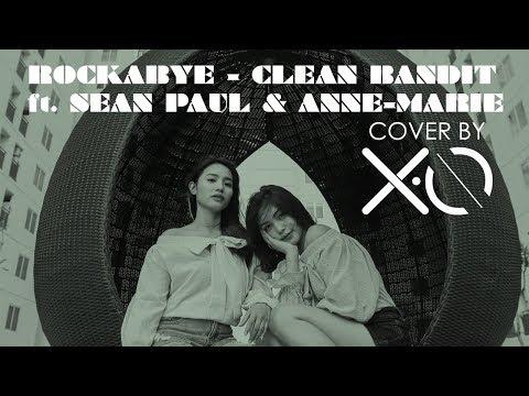 Clean Bandit - Rockabye ft. Sean Paul & Anne-Marie Cover by X.O