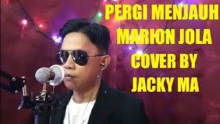 pergimenjauh cover Pergi Menjauh Marion Jola Live Cover By Jacky Ma