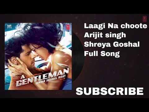 Arijit Singh : Laagi Na Choote Full Song A...