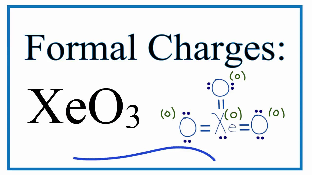 How to Calculate the Formal Charges for XeO3 (Xenon ...Xeo3 Lewis Structure