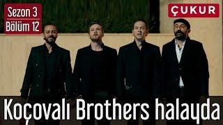 Çukur 3.Sezon 12.Bölüm Koçovalı Brothers Halayda