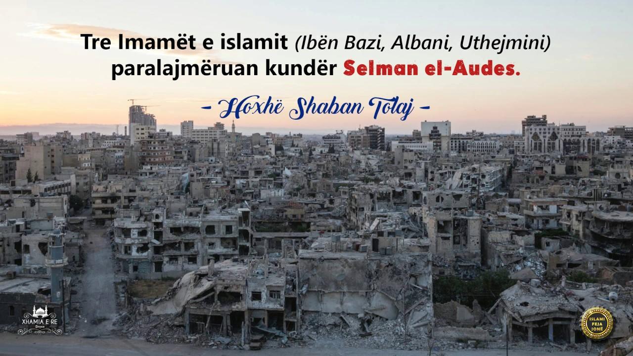 Download Tre Imamët e islamit (Ibën Bazi, Albani, Uthejmini) paralajmëruan kunder Selman el-Audes - Shaban T.