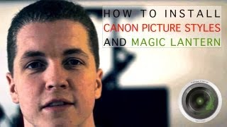 Canon Picture Styles & Magic Lantern Tutorial - How to install Cinema, Cinestyle, Marvels CIne & ML