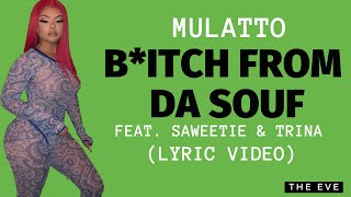 Bitch From Da Souf Remix (Lyric Video) - Mulatto feat. Saweetie & Trina