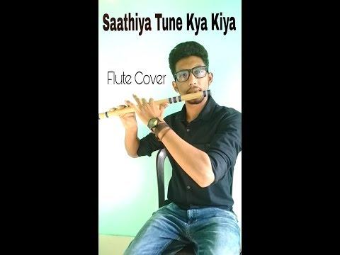 Saathiya Tune Kya KIYA-FLUTE COVER-Sourav