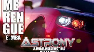 MERENGUE BOMBA_ASTRONY_LA FUERZA INDESTRUCTIBLE_DJ LEANDRO EL INDETENIBLE
