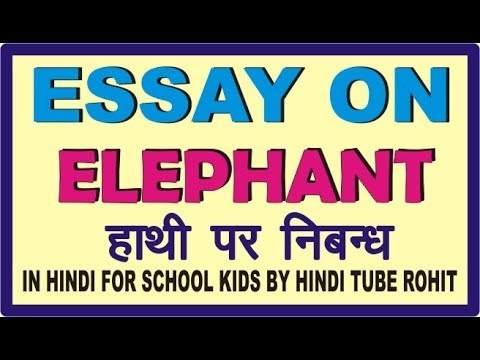ESSAY ON ELEPHANT IN HINDI FOR SCHOOL KIDS BY HINDI TUBE ROHIT